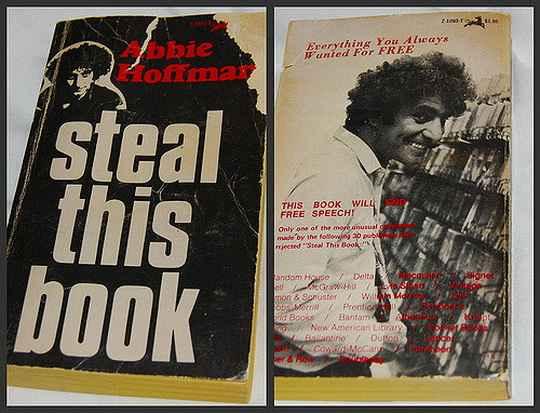 Американский левый активист Эбби Хоффман в 1970 году написал книгу «Steal This Book» («Укради эту книгу»), где дал практические советы по выживанию и борьбе в современном обществе